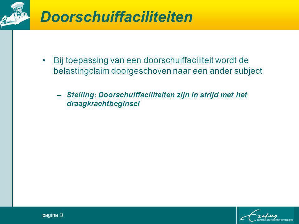 Doorschuiffaciliteiten Bij toepassing van een doorschuiffaciliteit wordt de belastingclaim doorgeschoven naar een ander subject –Stelling: Doorschuiff
