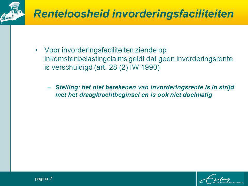 Renteloosheid invorderingsfaciliteiten Voor invorderingsfaciliteiten ziende op inkomstenbelastingclaims geldt dat geen invorderingsrente is verschuldi