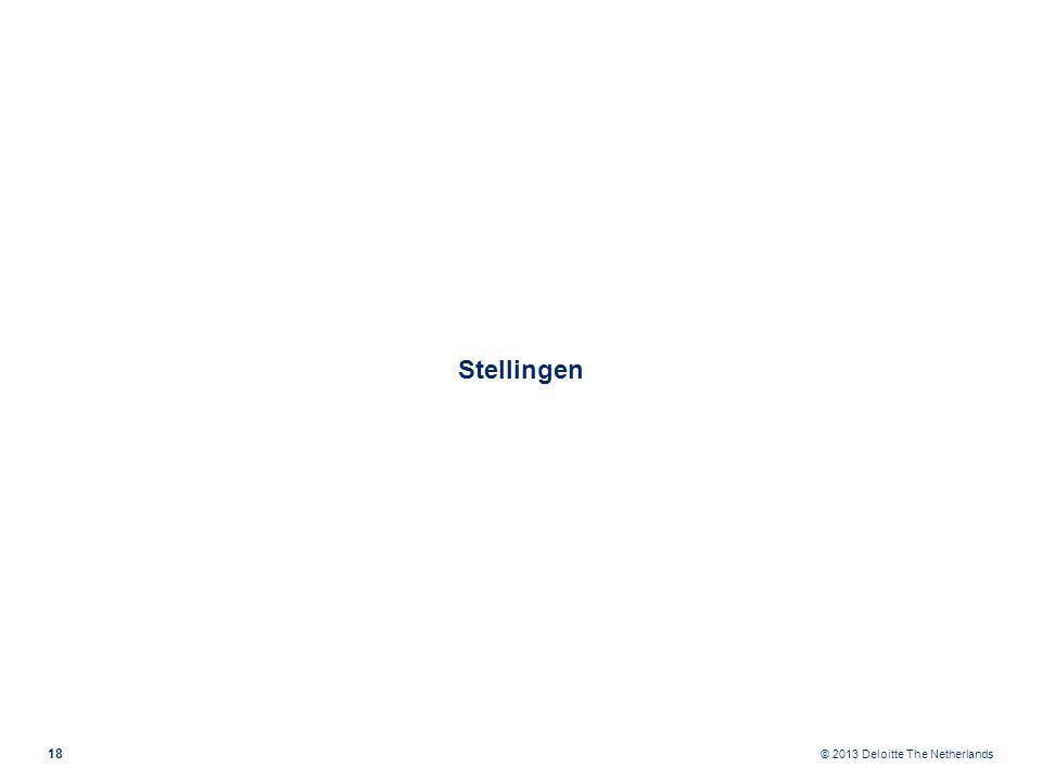 © 2013 Deloitte The Netherlands Stellingen 18