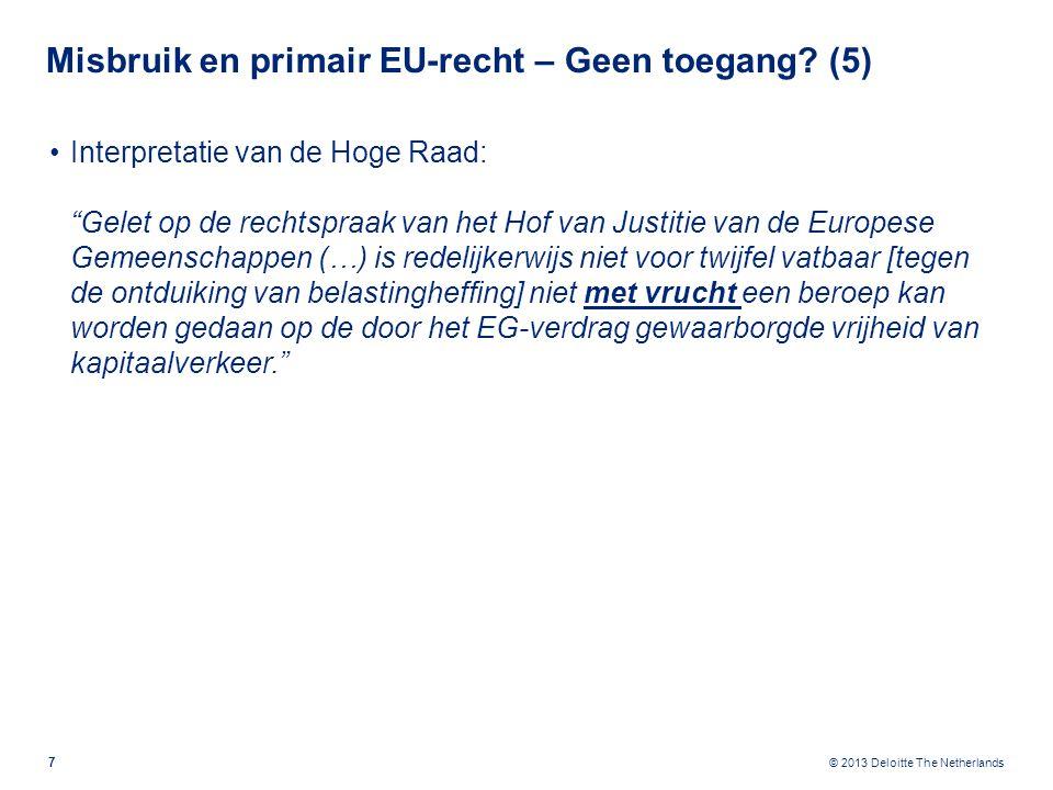 © 2013 Deloitte The Netherlands Misbruik en primair EU-recht – Geen toegang.