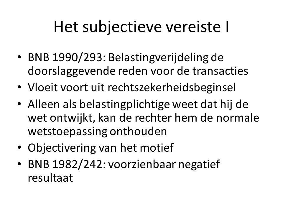 Het subjectieve vereiste I BNB 1990/293: Belastingverijdeling de doorslaggevende reden voor de transacties Vloeit voort uit rechtszekerheidsbeginsel A