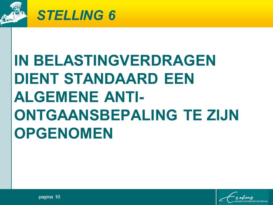 STELLING 6 IN BELASTINGVERDRAGEN DIENT STANDAARD EEN ALGEMENE ANTI- ONTGAANSBEPALING TE ZIJN OPGENOMEN pagina 10