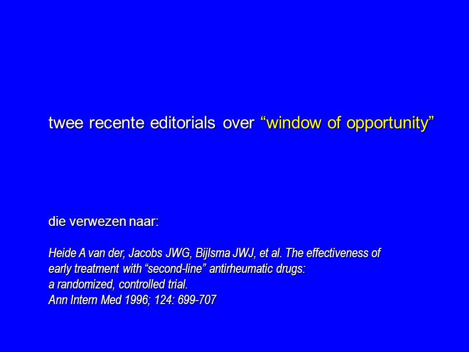 """twee recente editorials over """"window of opportunity"""" die verwezen naar: Heide A van der, Jacobs JWG, Bijlsma JWJ, et al. The effectiveness of early tr"""