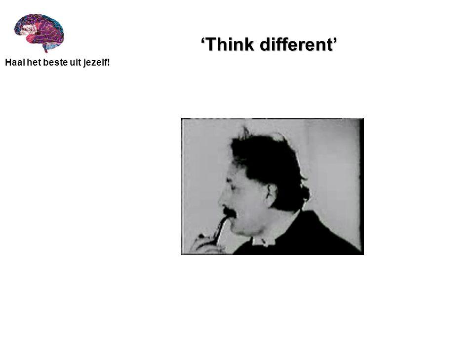Haal het beste uit jezelf! 'Think different'