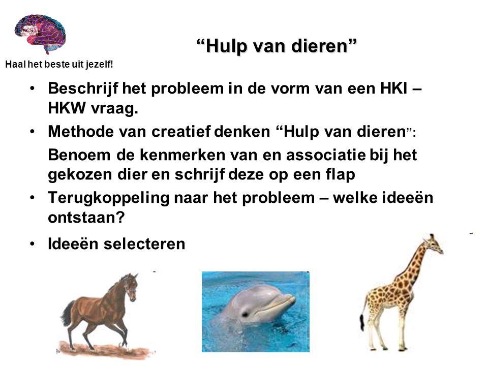 """Haal het beste uit jezelf! """"Hulp van dieren"""" Beschrijf het probleem in de vorm van een HKI – HKW vraag. Methode van creatief denken """"Hulp van dieren """""""