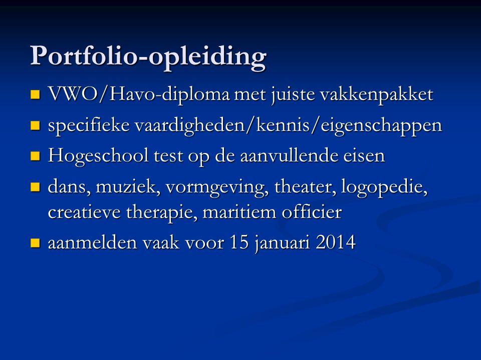 Portfolio-opleiding VWO/Havo-diploma met juiste vakkenpakket VWO/Havo-diploma met juiste vakkenpakket specifieke vaardigheden/kennis/eigenschappen spe