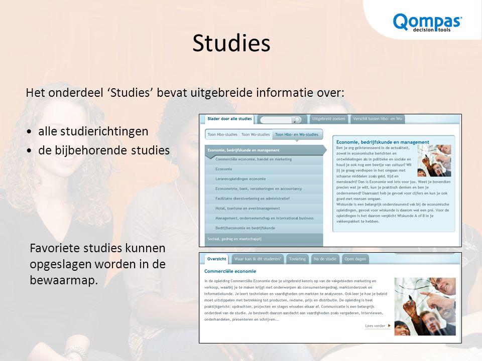 Studies Het onderdeel 'Studies' bevat uitgebreide informatie over: alle studierichtingen de bijbehorende studies Favoriete studies kunnen opgeslagen w
