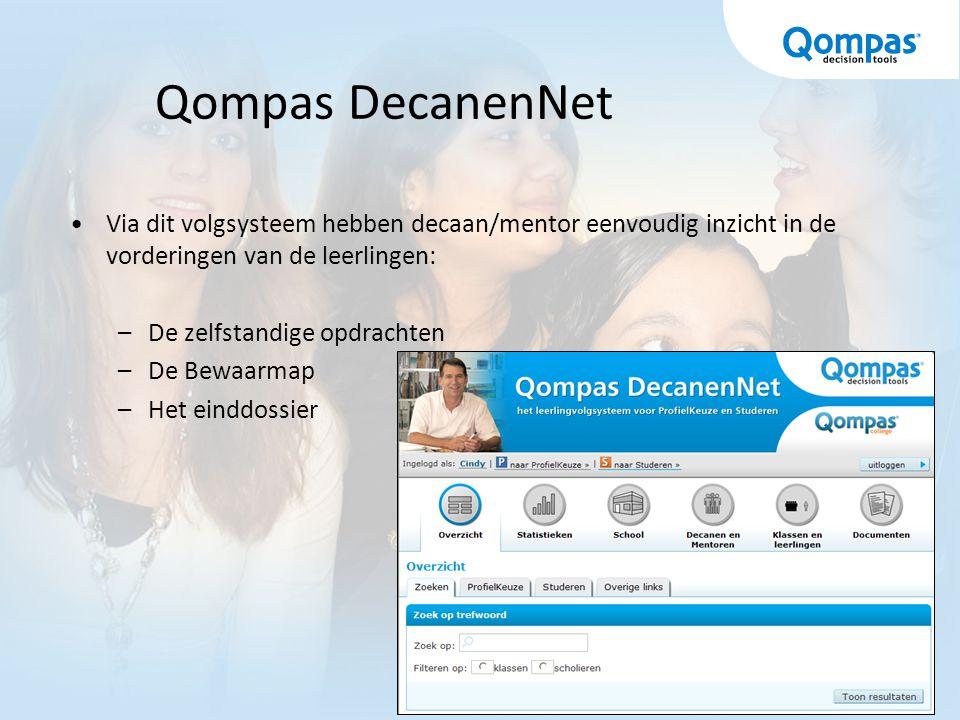 Qompas DecanenNet Via dit volgsysteem hebben decaan/mentor eenvoudig inzicht in de vorderingen van de leerlingen: –De zelfstandige opdrachten –De Bewaarmap –Het einddossier