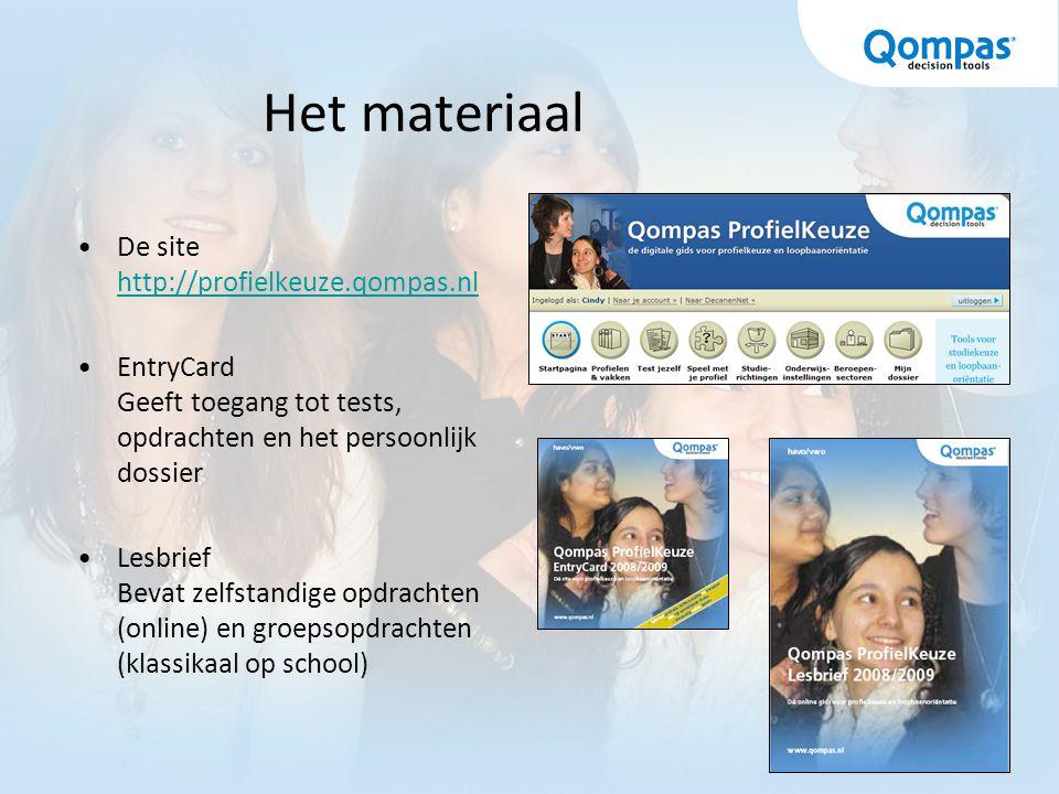 Het materiaal De site http://profielkeuze.qompas.nl http://profielkeuze.qompas.nl EntryCard Geeft toegang tot tests, opdrachten en het persoonlijk dossier Lesbrief Bevat zelfstandige opdrachten (online) en groepsopdrachten (klassikaal op school)