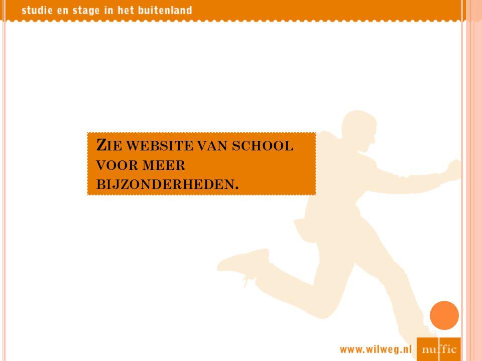 Z IE WEBSITE VAN SCHOOL VOOR MEER BIJZONDERHEDEN.