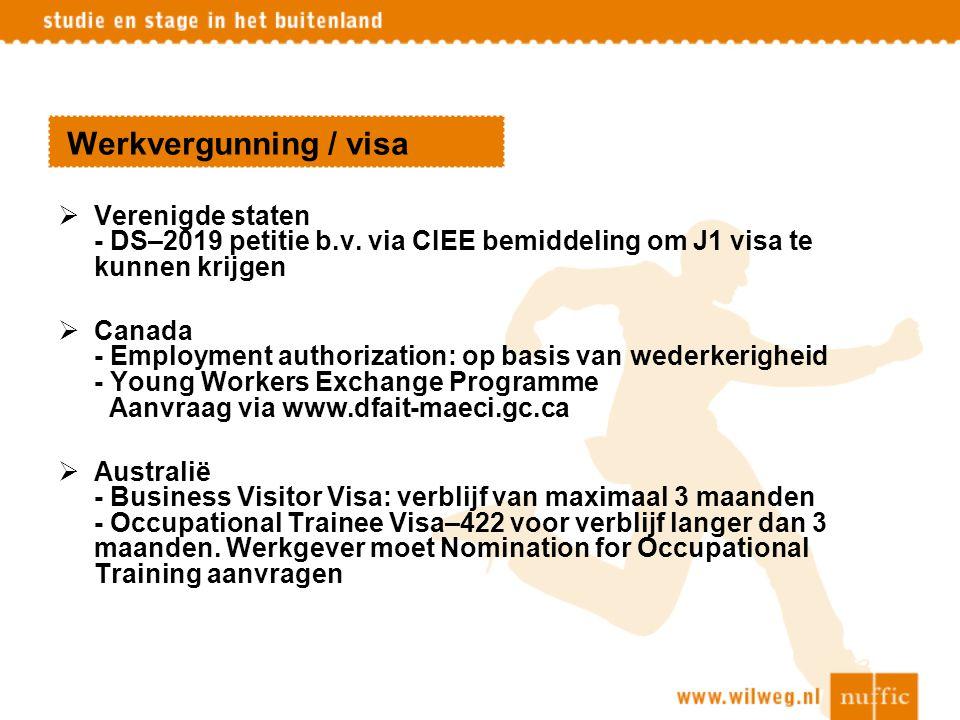Werkvergunning / visa  Verenigde staten - DS–2019 petitie b.v. via CIEE bemiddeling om J1 visa te kunnen krijgen  Canada - Employment authorization: