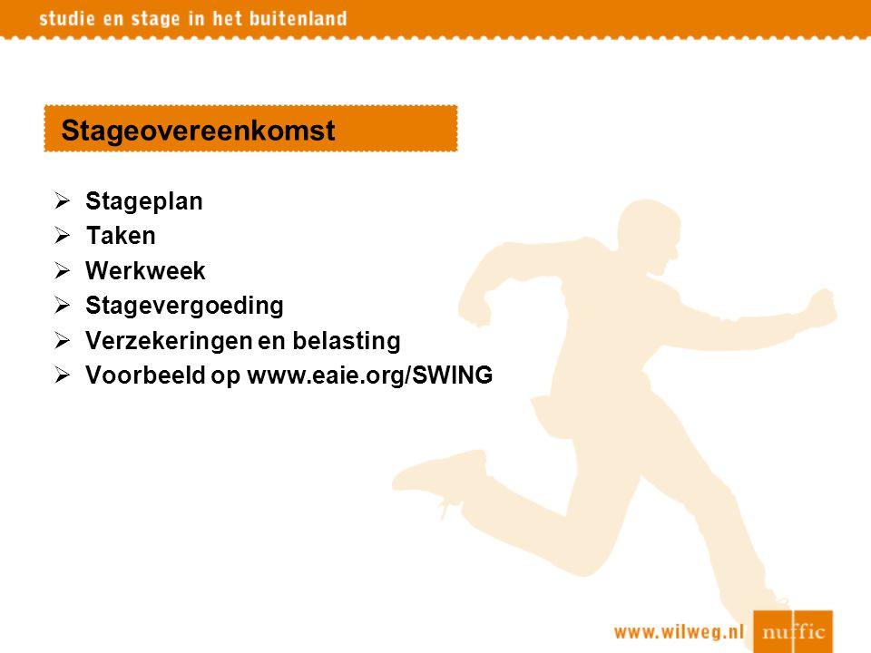 Stageovereenkomst  Stageplan  Taken  Werkweek  Stagevergoeding  Verzekeringen en belasting  Voorbeeld op www.eaie.org/SWING