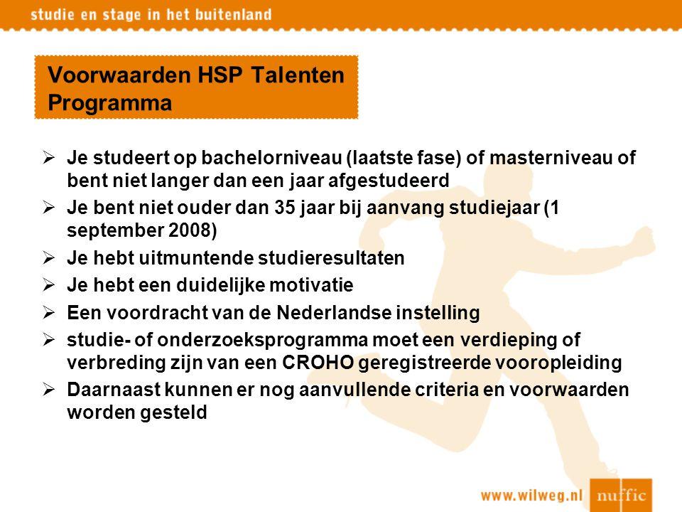 Voorwaarden HSP Talenten Programma  Je studeert op bachelorniveau (laatste fase) of masterniveau of bent niet langer dan een jaar afgestudeerd  Je b