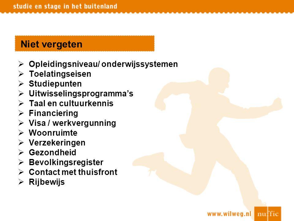 Financiering  Studiefinanciering  Beursprogramma's (www.beursopener.nl)  FondsenDisk en fondsenboek  Grantbase (via website www.fulbright.nl)  Zoekmachines internet  Een bijbaan