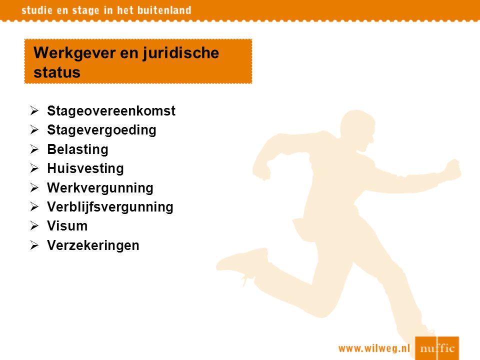 Werkgever en juridische status  Stageovereenkomst  Stagevergoeding  Belasting  Huisvesting  Werkvergunning  Verblijfsvergunning  Visum  Verzek