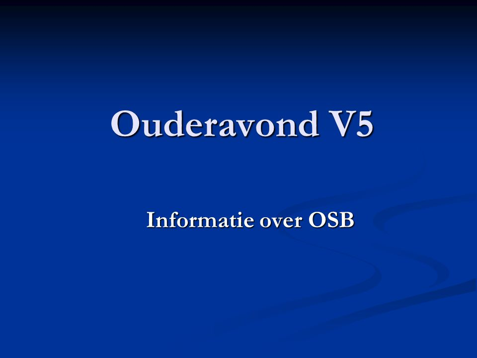 Ouderavond V5 Informatie over OSB