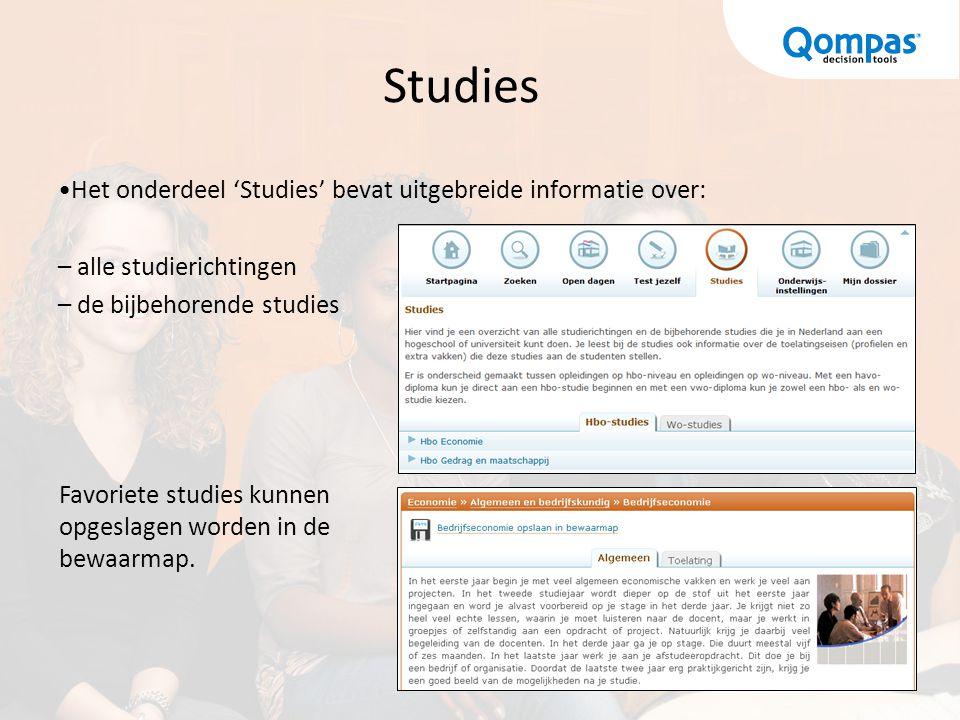 Studies Het onderdeel 'Studies' bevat uitgebreide informatie over: – alle studierichtingen – de bijbehorende studies Favoriete studies kunnen opgeslagen worden in de bewaarmap.