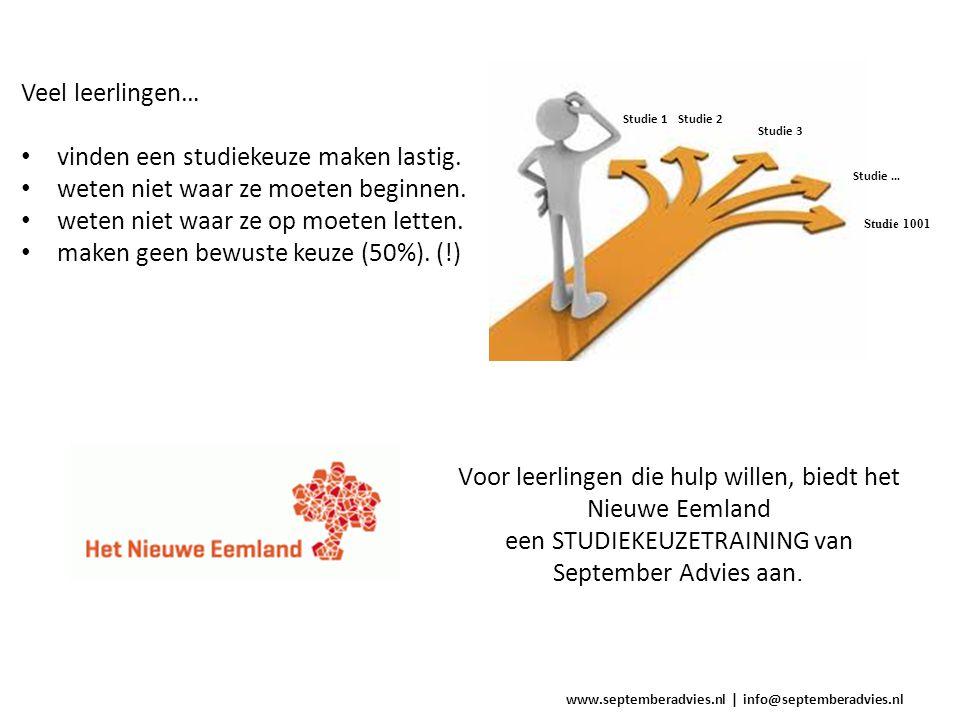 www.septemberadvies.nl   info@septemberadvies.nl Na de training hebben leerlingen een persoonlijk rapport waarin staat… wie ze zijn, wat ze kunnen, wat ze willen en wat hen motiveert.