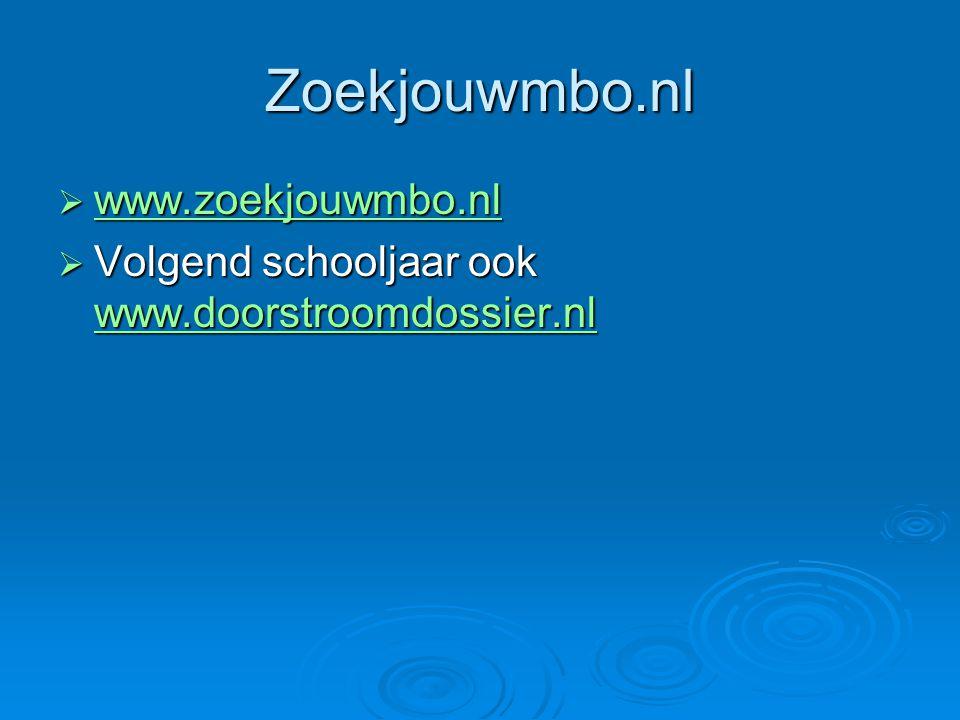 Zoekjouwmbo.nl  www.zoekjouwmbo.nl www.zoekjouwmbo.nl  Volgend schooljaar ook www.doorstroomdossier.nl www.doorstroomdossier.nl