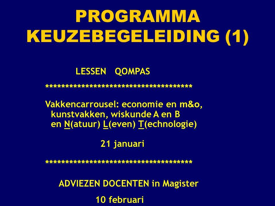 PROGRAMMA KEUZEBEGELEIDING (2) INLEVEREN VOORLOPIGE PROFIELKEUZE 13 februari Rapportvergaderingen met bespreking van adviezen van docenten week 11