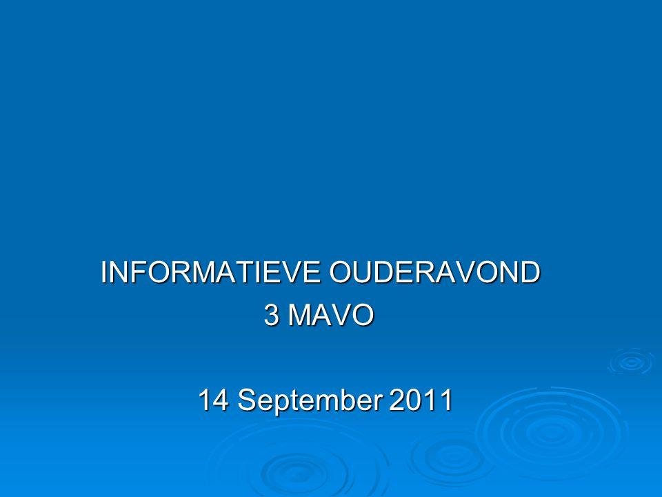 INFORMATIEVE OUDERAVOND INFORMATIEVE OUDERAVOND 3 MAVO 3 MAVO 14 September 2011