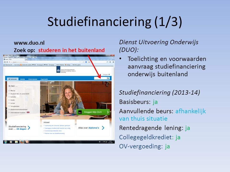 Studiefinanciering (1/3) www.duo.nl Zoek op: studeren in het buitenland Dienst Uitvoering Onderwijs (DUO): Toelichting en voorwaarden aanvraag studief