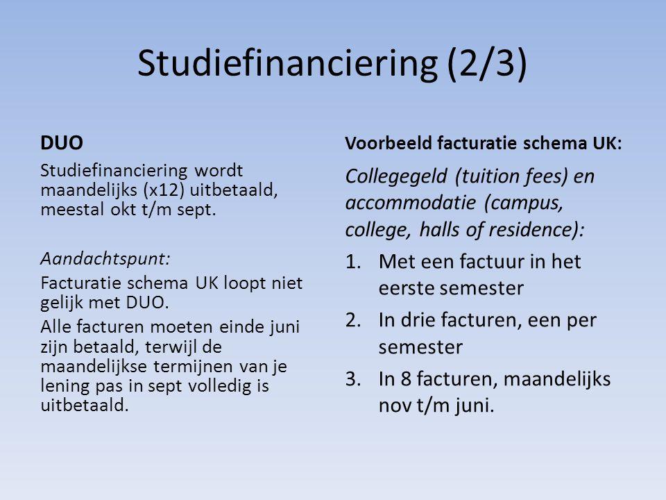 Studiefinanciering (2/3) DUO Studiefinanciering wordt maandelijks (x12) uitbetaald, meestal okt t/m sept. Aandachtspunt: Facturatie schema UK loopt ni