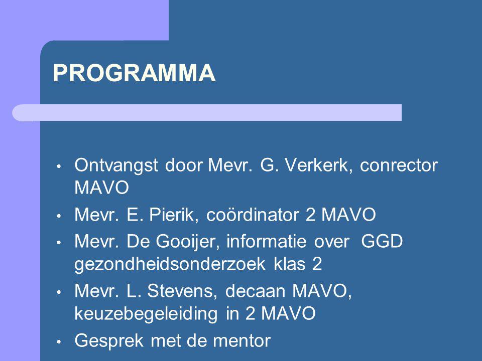 PROGRAMMA Ontvangst door Mevr. G. Verkerk, conrector MAVO Mevr.