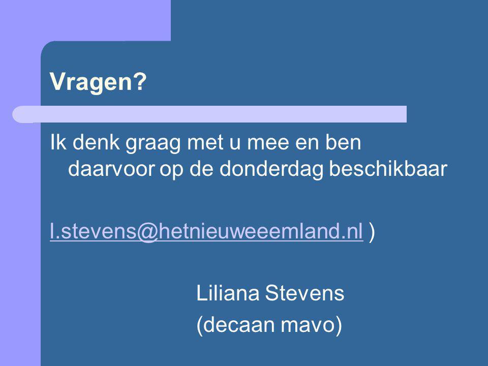Vragen? Ik denk graag met u mee en ben daarvoor op de donderdag beschikbaar l.stevens@hetnieuweeemland.nll.stevens@hetnieuweeemland.nl ) Liliana Steve