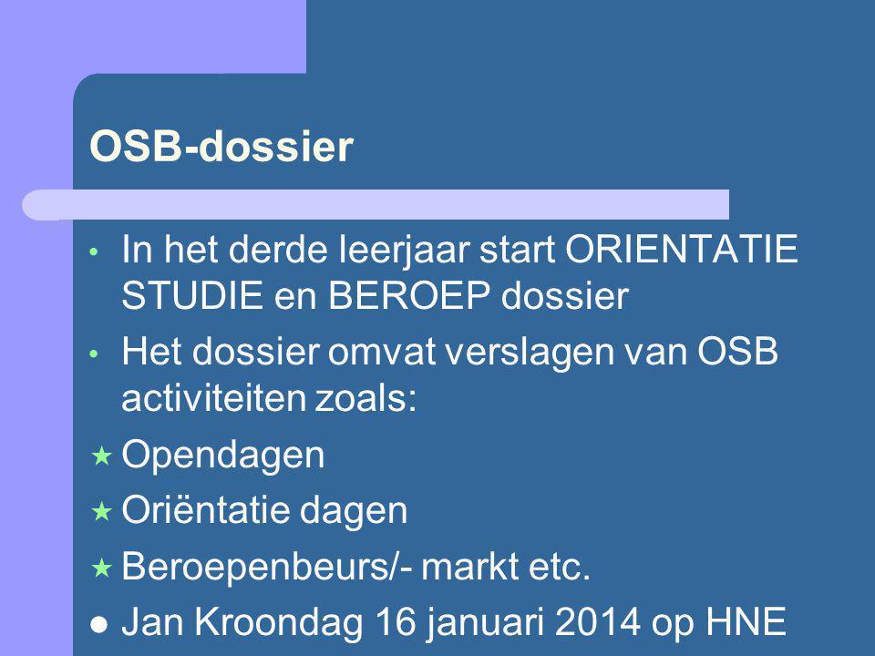 OSB-dossier In het derde leerjaar start ORIENTATIE STUDIE en BEROEP dossier Het dossier omvat verslagen van OSB activiteiten zoals:  Opendagen  Orië