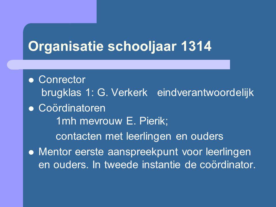 Organisatie schooljaar 1314 Conrector brugklas 1: G.