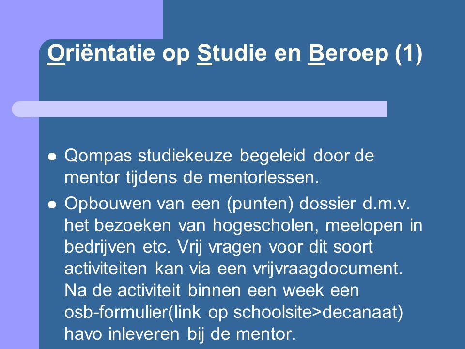 Oriëntatie op Studie en Beroep (1) Qompas studiekeuze begeleid door de mentor tijdens de mentorlessen.