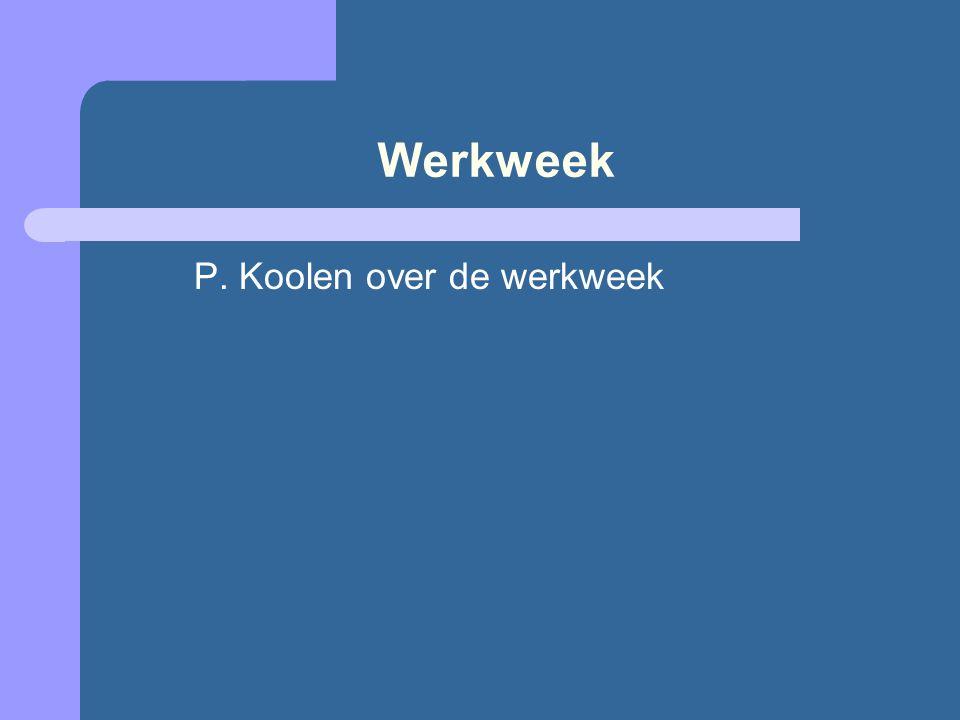 Werkweek P. Koolen over de werkweek