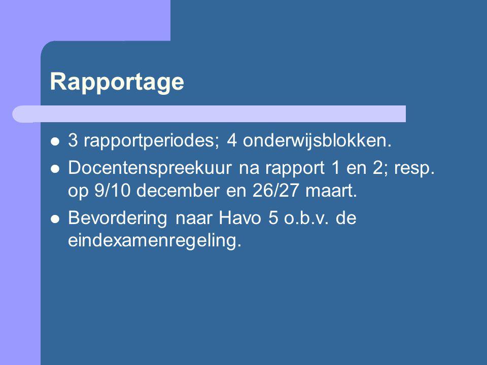 Rapportage 3 rapportperiodes; 4 onderwijsblokken. Docentenspreekuur na rapport 1 en 2; resp. op 9/10 december en 26/27 maart. Bevordering naar Havo 5
