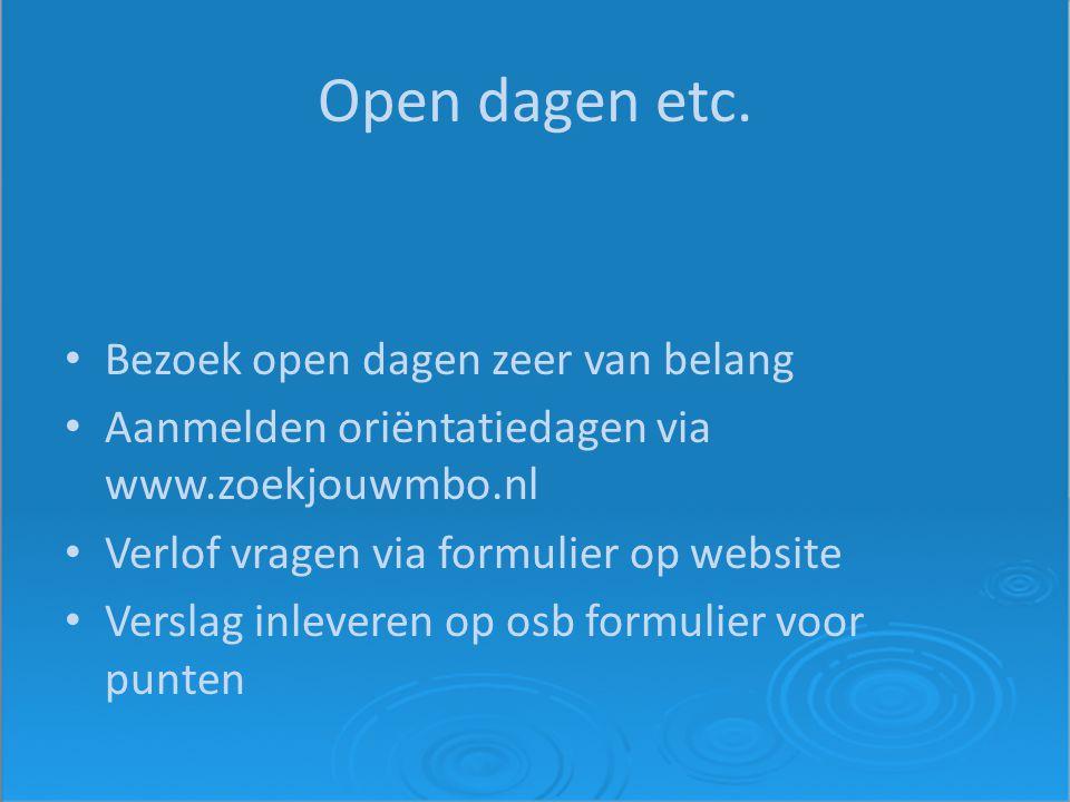 Open dagen etc. Bezoek open dagen zeer van belang Aanmelden oriëntatiedagen via www.zoekjouwmbo.nl Verlof vragen via formulier op website Verslag inle