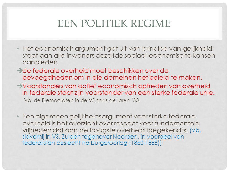 EEN POLITIEK REGIME Het economisch argument gat uit van principe van gelijkheid: staat aan alle inwoners dezelfde sociaal-economische kansen aanbieden.