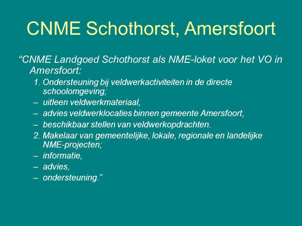 CNME Schothorst, Amersfoort CNME Landgoed Schothorst als NME-loket voor het VO in Amersfoort: 1.