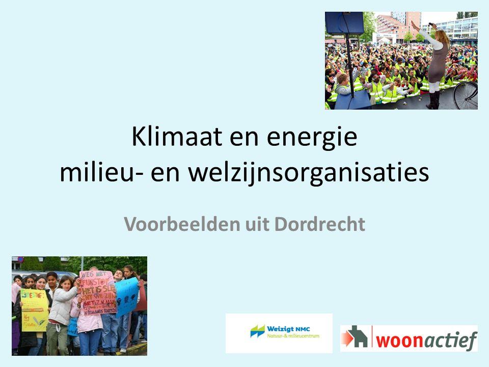 Klimaat en energie milieu- en welzijnsorganisaties Voorbeelden uit Dordrecht
