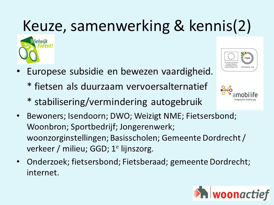Keuze, samenwerking & kennis(2) Europese subsidie en bewezen vaardigheid.