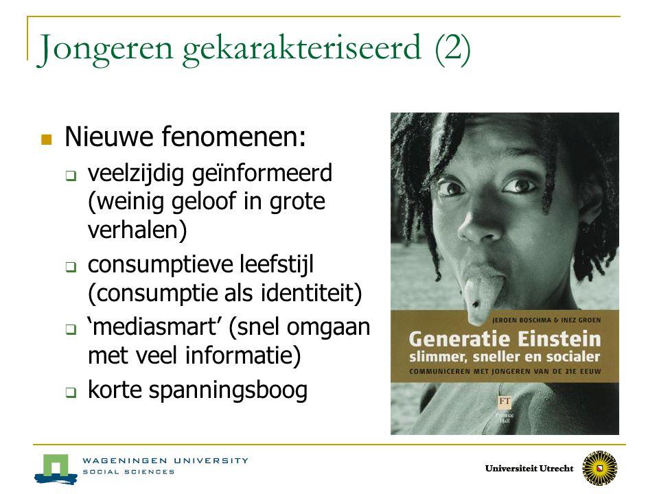Jongeren gekarakteriseerd (2) Nieuwe fenomenen:  veelzijdig geïnformeerd (weinig geloof in grote verhalen)  consumptieve leefstijl (consumptie als i