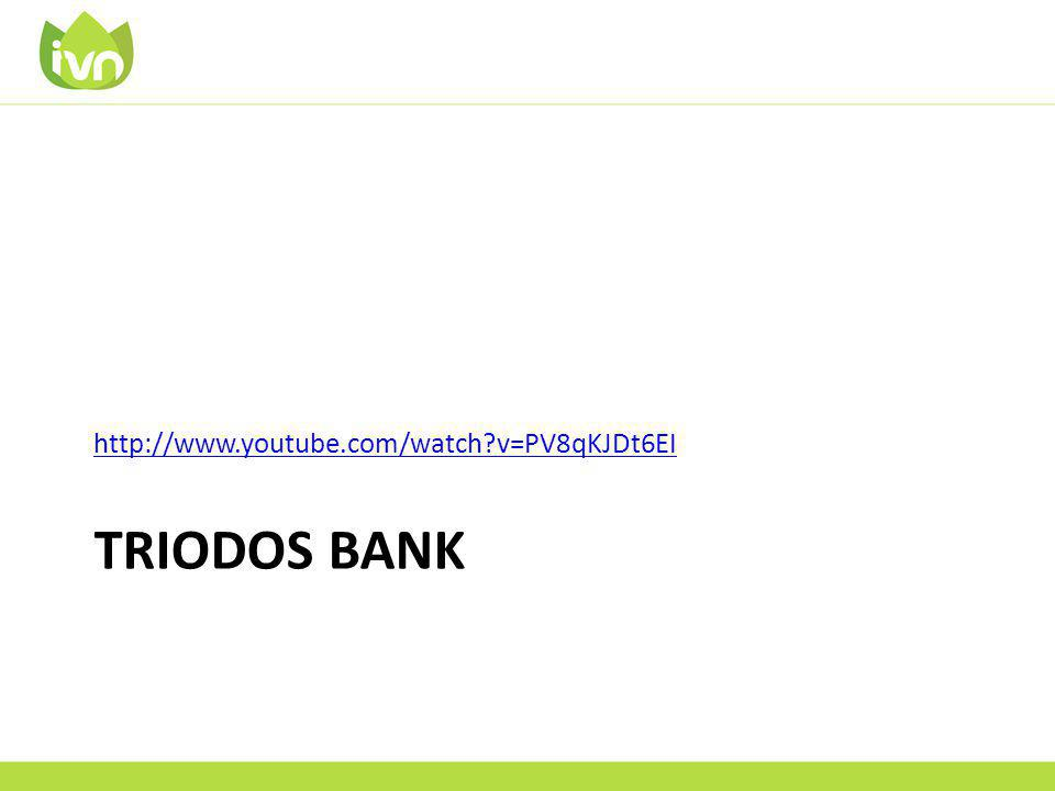TRIODOS BANK http://www.youtube.com/watch?v=PV8qKJDt6EI