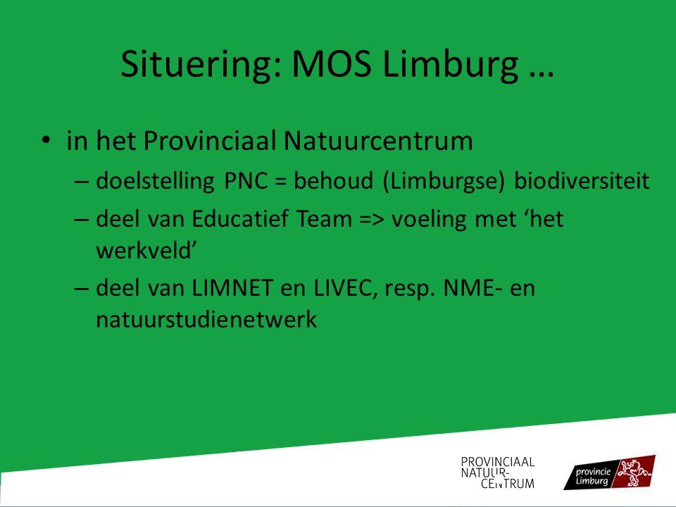 Situering: MOS Limburg … in het Provinciaal Natuurcentrum – doelstelling PNC = behoud (Limburgse) biodiversiteit – deel van Educatief Team => voeling