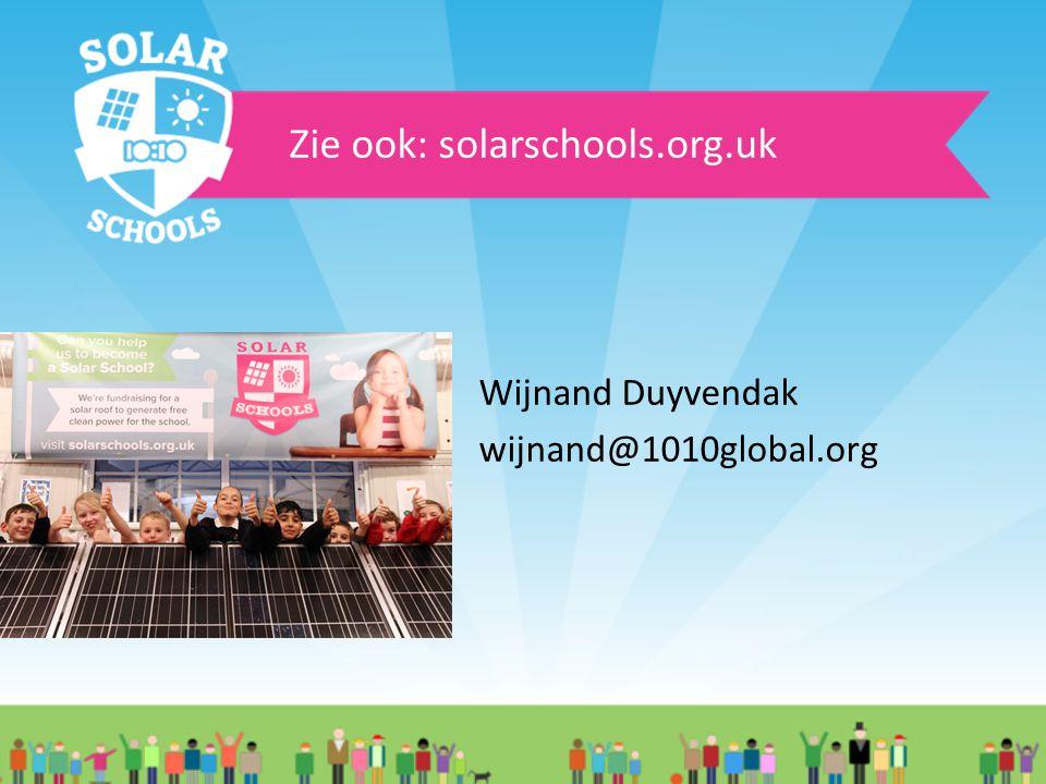 Zie ook: solarschools.org.uk Wijnand Duyvendak wijnand@1010global.org