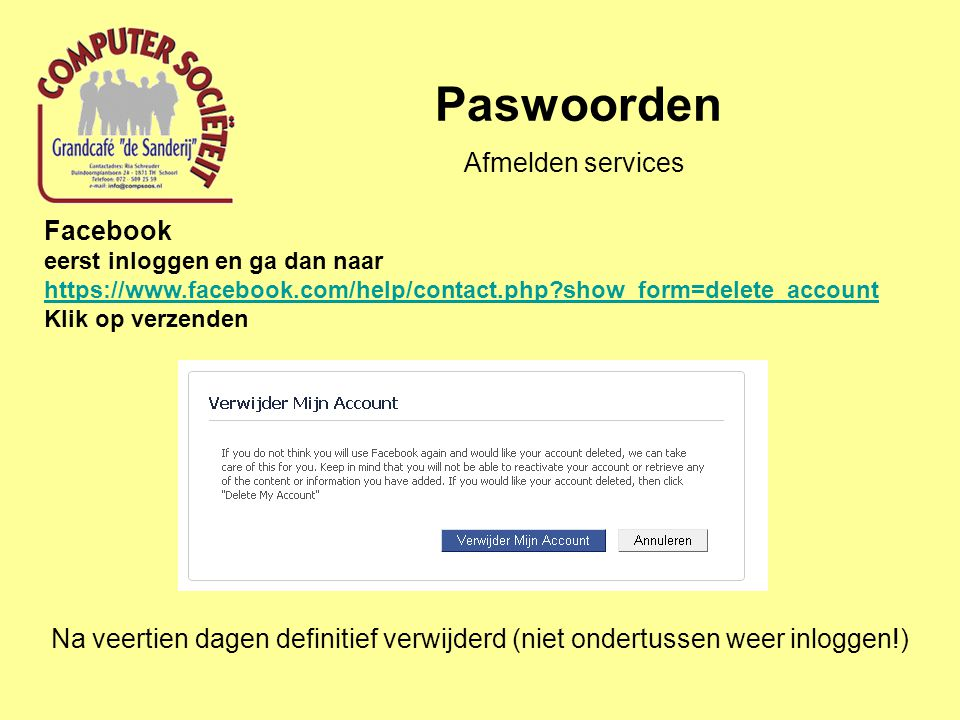 Paswoorden Facebook eerst inloggen en ga dan naar https://www.facebook.com/help/contact.php?show_form=delete_account Klik op verzenden https://www.fac