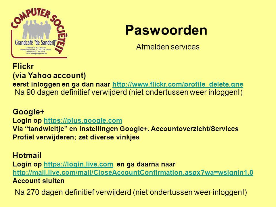 Paswoorden Flickr (via Yahoo account) eerst inloggen en ga dan naar http://www.flickr.com/profile_delete.gnehttp://www.flickr.com/profile_delete.gne N