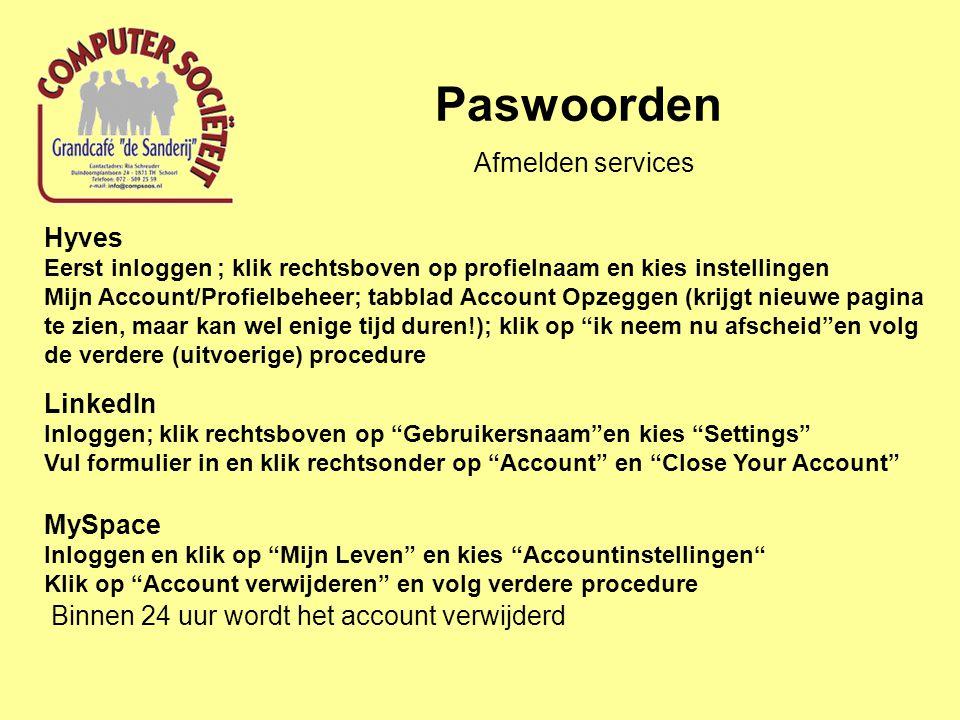 Paswoorden Hyves Eerst inloggen ; klik rechtsboven op profielnaam en kies instellingen Mijn Account/Profielbeheer; tabblad Account Opzeggen (krijgt ni