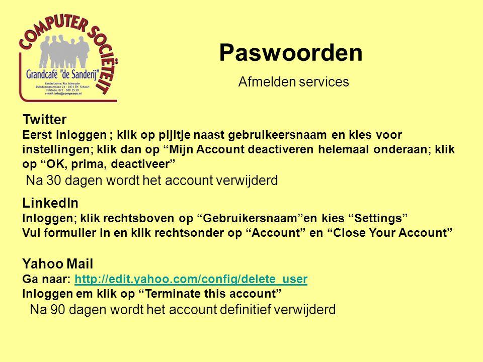 """Paswoorden Twitter Eerst inloggen ; klik op pijltje naast gebruikeersnaam en kies voor instellingen; klik dan op """"Mijn Account deactiveren helemaal on"""