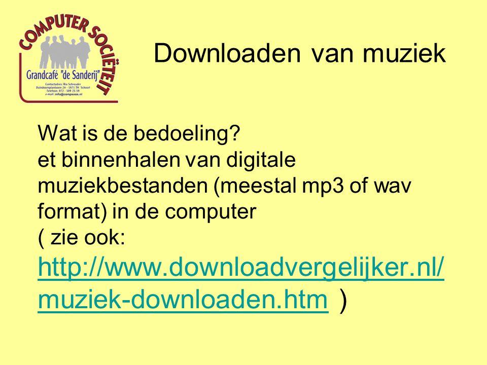 Wat is de bedoeling? et binnenhalen van digitale muziekbestanden (meestal mp3 of wav format) in de computer ( zie ook: http://www.downloadvergelijker.