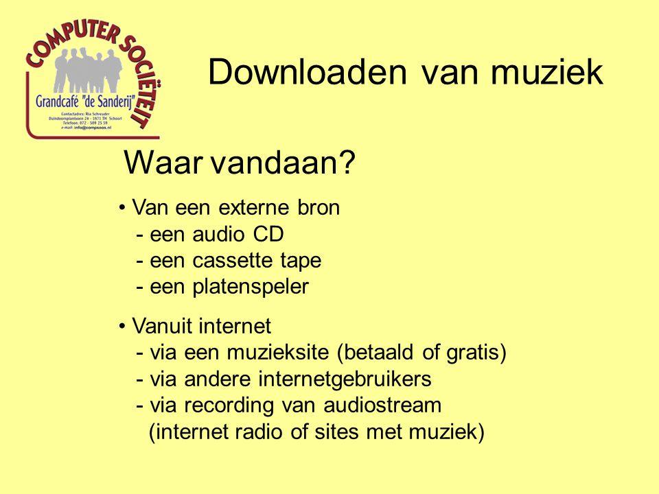Downloaden van muziek van een externe bron (cassettedeck of platenspeler) Audio CD Rippen van de gewenste tracks met behulp van een media player: - Windows Media Player - RealPlayer - VLC - …… Extern afspeelapparaat Opnemen van het muzieksignaal op de lijningang van de geluidskaart m.b.v.