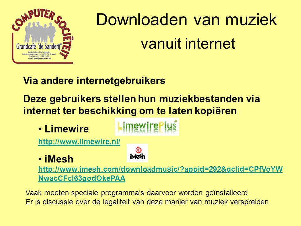 Downloaden van muziek vanuit internet Via andere internetgebruikers Deze gebruikers stellen hun muziekbestanden via internet ter beschikking om te lat